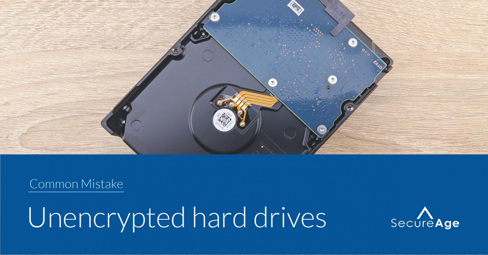 Mistakes humans make with data – Mistake #5: Leaving out unencrypted hard drives
