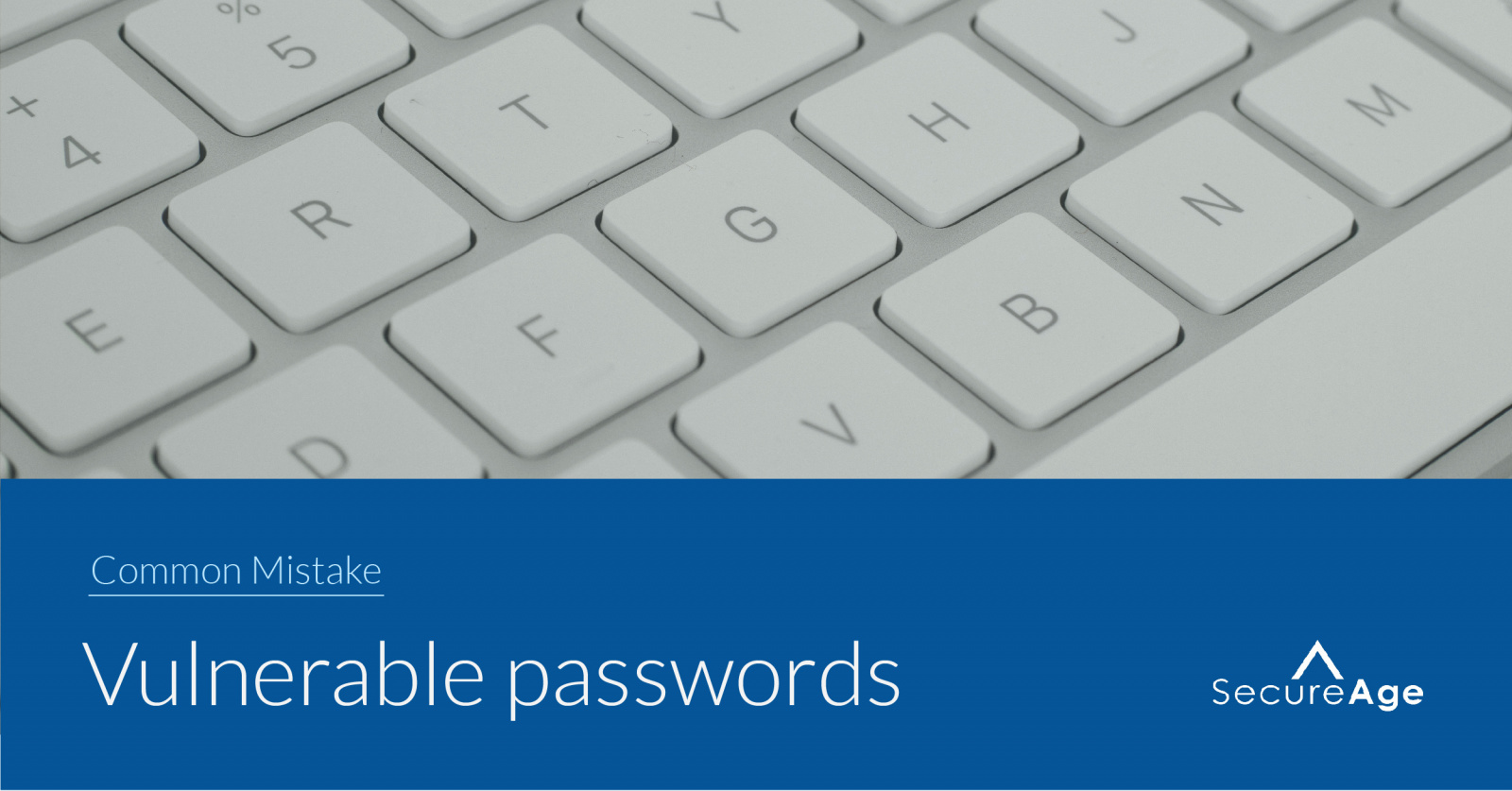 Mistakes humans make with data – Mistake #4: Vulnerable passwords